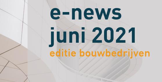 E-news-banner juni 2021-bouwbedrijven